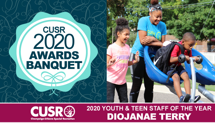 2020 CUSR Awards Banquet 2020 Youth & Teen Staff of the Year: Diojanae Terry