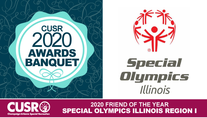 CUSR 2020 Awards Banquet 2020 Friend of the year: Special Olympics Illinois Region I
